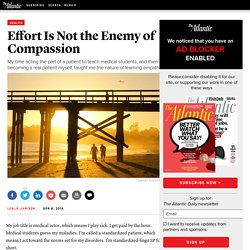 Effort Is Not the Enemy of Compassion - Leslie Jamison
