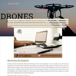 Save Your Time & Effort With Drone Camera Monitoring