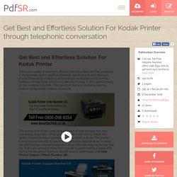 Get Best and Effortless Solution For Kodak Printer through telephonic conversation