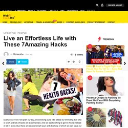 Amazing Hacks To Live an Effortless Life - WebFeed360