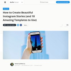 How to Effortlessly Create Beautiful Instagram Stories (and 10 Amazing Templates to Use)