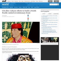 CIA files: Libyan efforts to build a South Pacific united revolutionary front