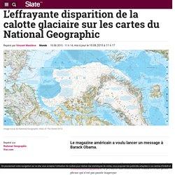 L'effrayante disparition de la calotte glaciaire sur les cartes du National Geographic