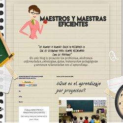 MAESTROS Y MAESTRAS EFICIENTES: ¿Qué es el aprendizaje por proyectos?.