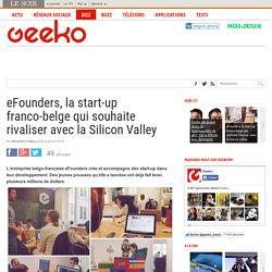 eFounders, la start-up franco-belge qui souhaite rivaliser avec la Silicon Valley