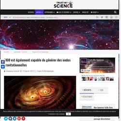 LIGO est également capable de générer des ondes gravitationnelles