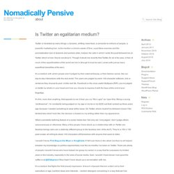 Is Twitter an egalitarian medium? « Sporadically Pensive