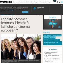 L'égalité hommes-femmes, bientôt à l'affiche du cinéma européen?