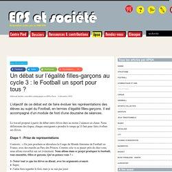 Un débat sur l'égalité filles-garçons au cycle 3 : le Football un sport pour (...) - EPS & Société