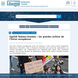 Egalité femmes-hommes : les grandes actions de l'Union européenne - Egalité femmes - hommes-Toute l'Europe
