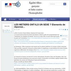 Égalité filles-garçons <br/>et lutte contre l'homophobie - LES METIERS ONT-ILS UN SEXE ? Elements de réponse...