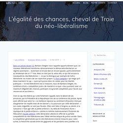 L'égalité des chances, cheval de Troie du néo-libéralisme – Les infiltrés