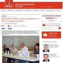 Égalité des chances et École républicaine : la fin d'une utopie française ?