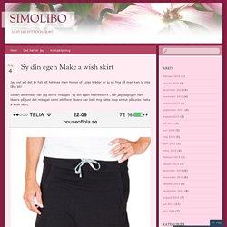 Sy din egen Make a wish skirt