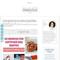 50 Egg White Recipes - NeighborFood