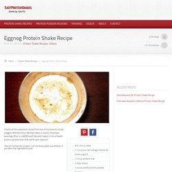 Eggnog Protein Shake Recipe - Easy Protein Shakes