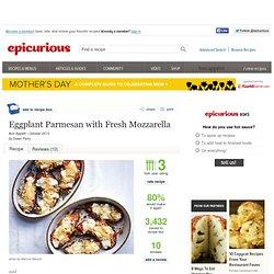 Eggplant Parmesan with Fresh Mozzarella Recipe