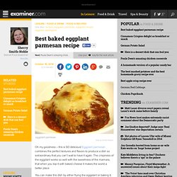 Best baked eggplant parmesan recipe - Detroit Food