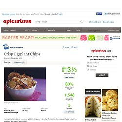 Crisp Eggplant Chips Recipe at Epicurious