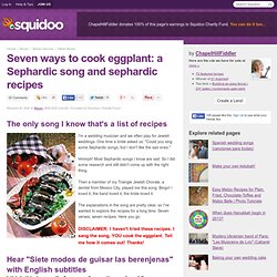 Seven ways to cook eggplant: a Sephardic song and sephardic recipes