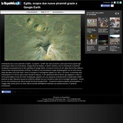 Foto Egitto, scopre due nuove piramidi grazie a Google Earth - 1 di 6