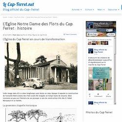 L'Eglise Notre Dame des Flots du Cap Ferret : histoire - Le Cap-Ferret.netLe Cap-Ferret.net