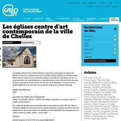 Les églises centre d'art contemporain de la ville de Chelles