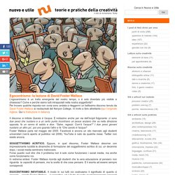 Egocentrismo: la lezione di David Foster Wallace - Nuovo e Utile