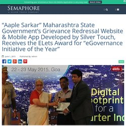 "Silver Touch's Developed Aaple Sarkar Bags the ""eGovernance Initiative of the Year"" Award"