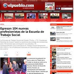 Egresan 104 nuevas profesionistas de la Escuela de Trabajo Social