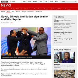 Egypt, Ethiopia and Sudan sign deal to end Nile dispute - BBC News