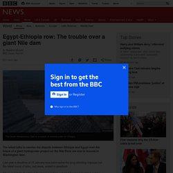 *****Egypt-Ethiopia row over River Nile dam