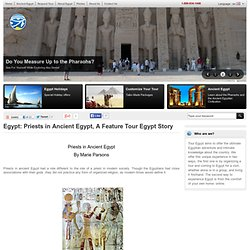 Priests in Ancient Egypt, A Feature Tour Egypt Story