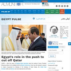 Egypt's role in the push to cut off Qatar