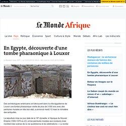 En Egypte, découverte d'une tombe pharaonique à Louxor