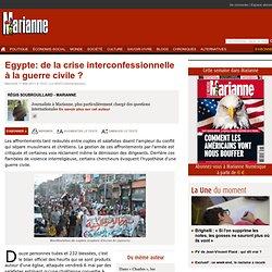 Egypte: de la crise interconfessionnelle à la guerre civile ?