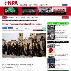 Égypte : Nouveaux attentats contre les coptes