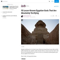 10 Lesser-Known Egyptian Gods That Are Absolutely Terrifying