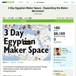 3 Day Egyptian Maker Space - Expanding the Maker Movement by Bilal Ghalib