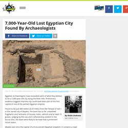 7,000-Year-Old Lost Egyptian City Found By Archaeologists