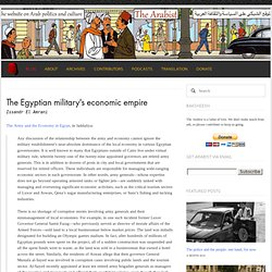 The Egyptian military's economic empire