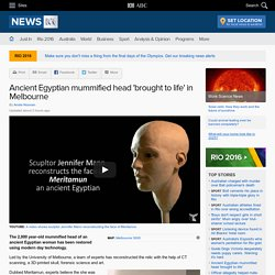Ancient Egyptian mummified head 'brought to life' in Melbourne