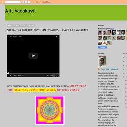 Ajit Vadakayil: SRI YANTRA AND THE EGYPTIAN PYRAMIDS