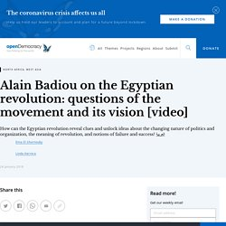 Alain Badiou on the Egyptian revolution: questions of the movement and its vision [video]
