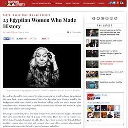 23 Egyptian Women Who Made History