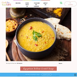 Egyptian Yellow Lentil Soup - Cook for Your Life