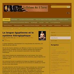 La langue égyptienne et le système hiéroglyphique - La Balance des 2 Terres
