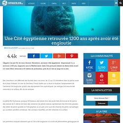 Voyager Loin » Une Cité égyptienne retrouvée 1200 ans après avoir été engloutie