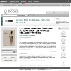 Statuettes funéraires égyptiennes du département des Monnaies, Médailles et Antiques - Éditions de la Bibliothèque nationale de France
