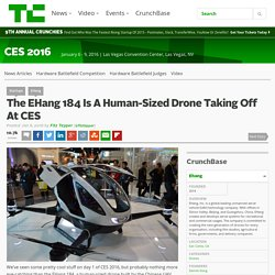 The EHang 184 Is A Human-Sized Drone Taking Off At CES